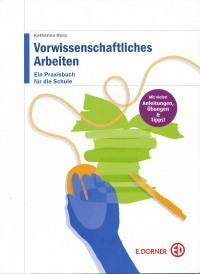 Cover: Vorwissenschafltiches Arbeiten. Ein Praxisbuch