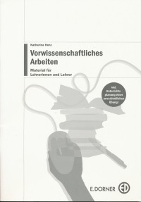 Cover: Vorwissenschafltiches Arbeiten. Materialienfür Lehrerinnen und Lehrer