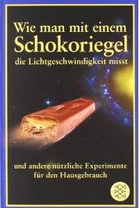 Buch: Wie man mit einem Schokoriegel die Lichtgeschwindigkeit misst (amazon)